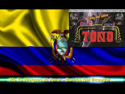 No Te Niegues Al Amor - Bomba Del Ecuador (LIMPIA sin spots)