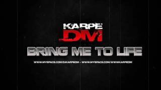 Karpe-DM - Bring Me To Life (  DJ Tool )