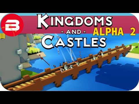 Kingdoms and Castles Gameplay: DEFENDING OUR BRIDGES #12 - Lets Play Kingdoms & Castle Alpha