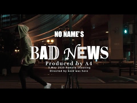 NO NAME'S - BAD NEWS (prod.A4) [Official Video]