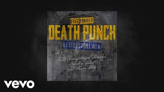 Five Finger Death Punch - Blue On Black (feat. Kenny Wayne Shepherd, Brantley Gilbert &...