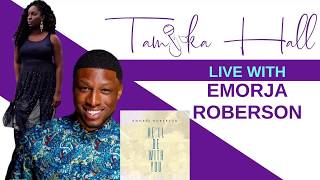 Emorja Roberson Live with Tamika Hall