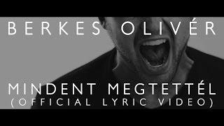 Berkes Olivér - Mindent megtettél (official lyrics video)