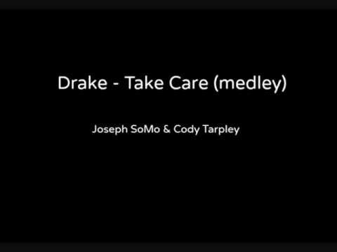 Drake - Take Care (Medley) - Joseph SoMo & Cody Tarpley