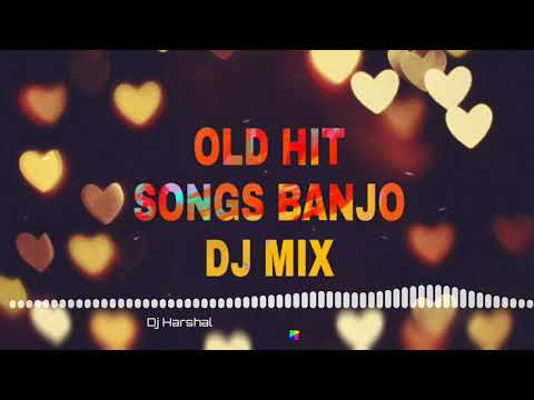 OLD HIT SONGS BANJO MIX DJ HARSHAL