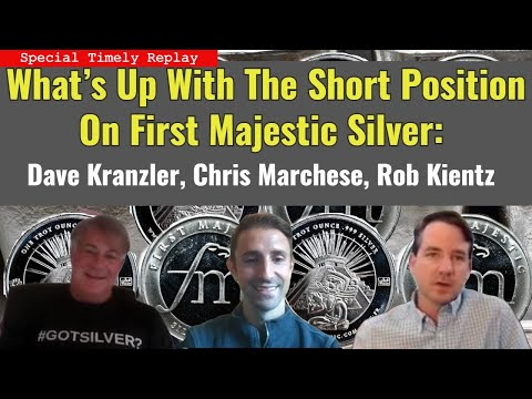 What's Up With The Short Position On First Majestic Silver Dave Kranzler, Chris Marchese, Rob Kientz