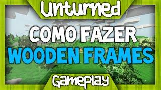 [gameplay] #1 Como Fazer Wooden Frames [unturned]