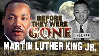 Martin Luther King jr. - Before They Were GONE - MLK