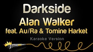 Alan Walker - Darkside feat. Au/Ra, Tomine Harket (Karaoke Version)