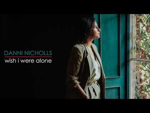 Danni Nicholls – Wish I Were Alone [Official Audio] Mp3