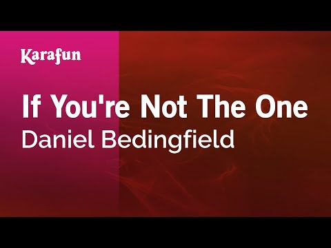 Karaoke If You're Not The One - Daniel Bedingfield *