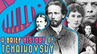 A Brief History of Tchaikovsky
