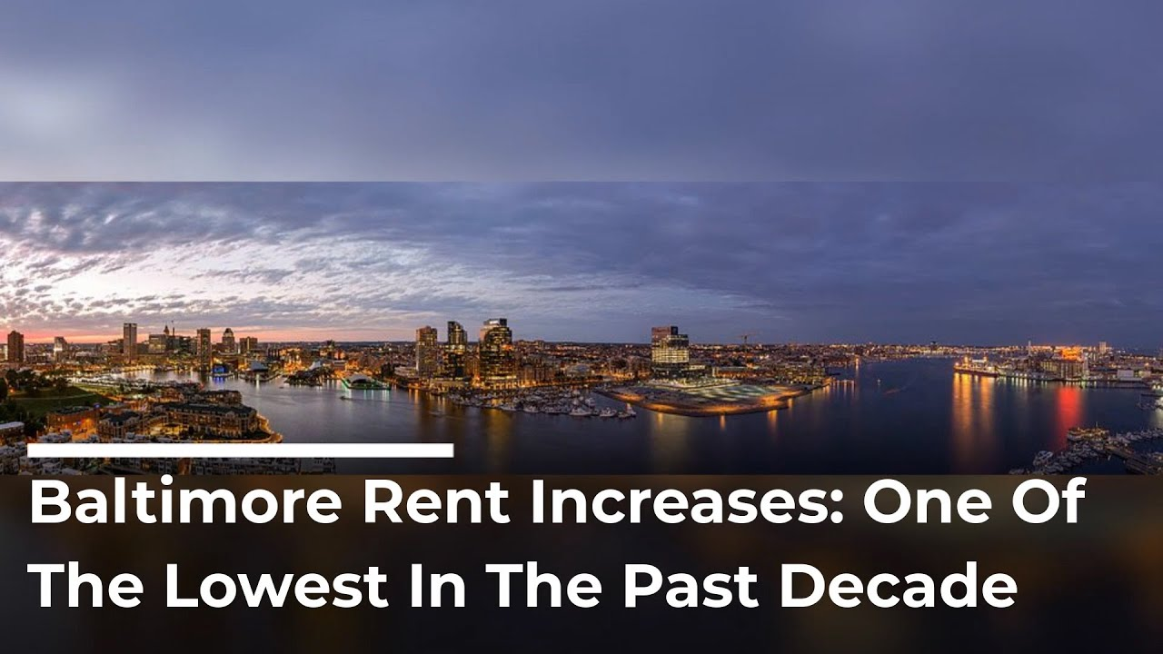 Baltimore Rent Increases One Of The Lowest In The Past Decade