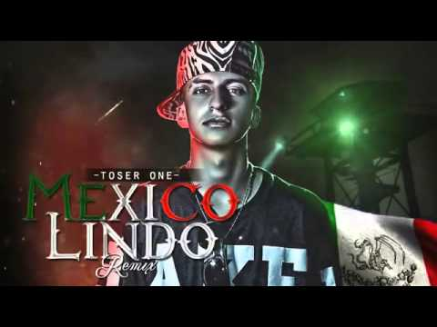 México Lindo Toser One Remix 2015