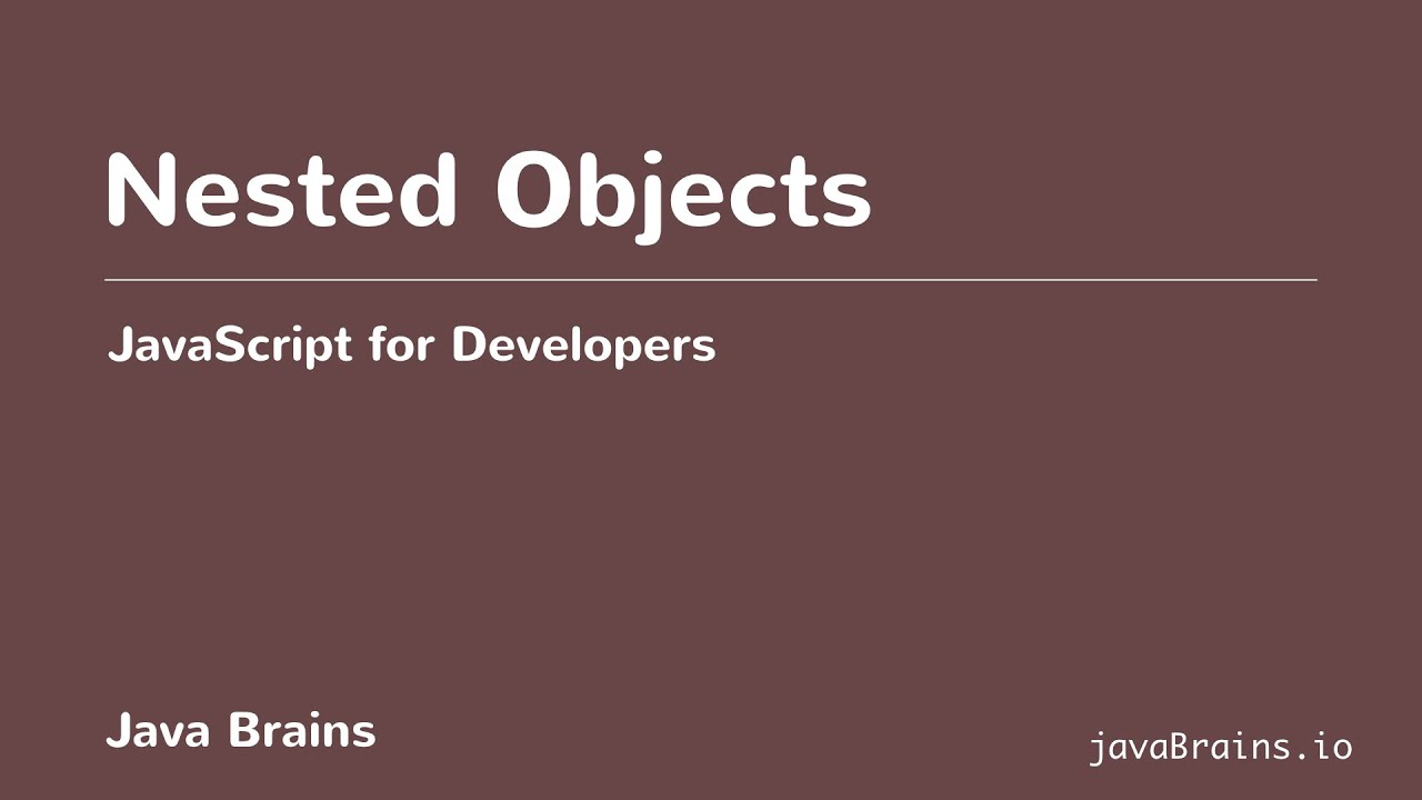 JavaScript for Developers 24 - Nested Objects