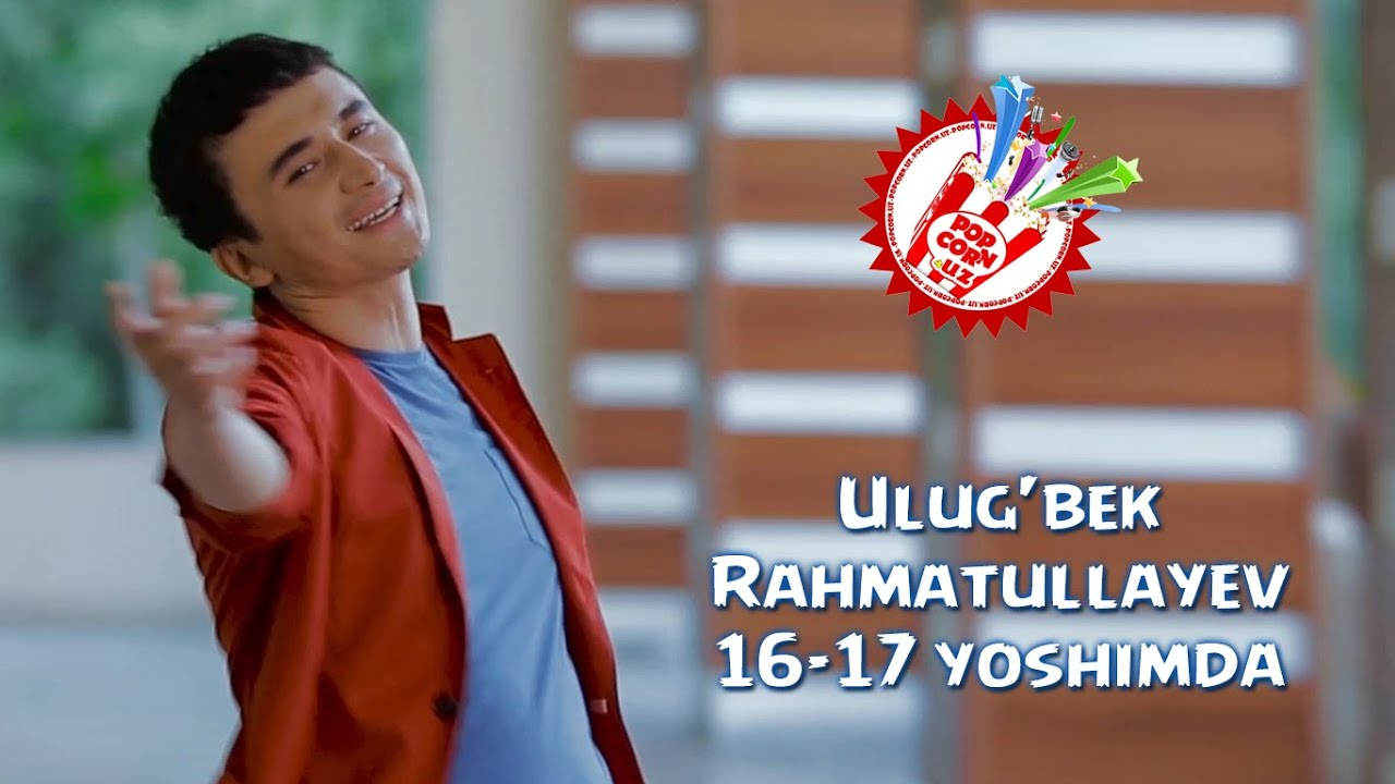 Ulug'bek Rahmatullayev - 16-17 yoshimda (Official music video)