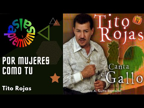 🔥POR MUJERES COMO TU por TITO ROJAS – Salsa Premium
