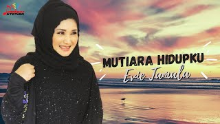 Evie Tamala - Mutiara Hidupku (Official Video)