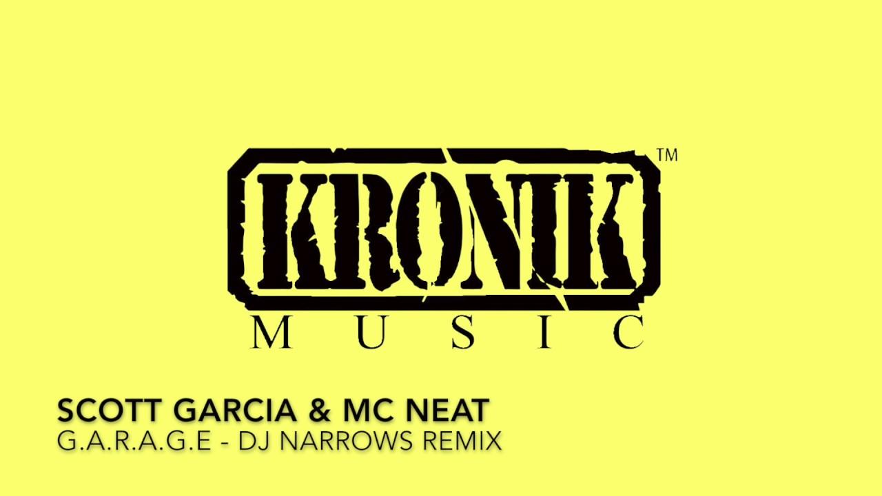 scott garcia mc neat g a r a g e dj narrows remix full length scott garcia mc neat g a r a g e dj narrows remix full length