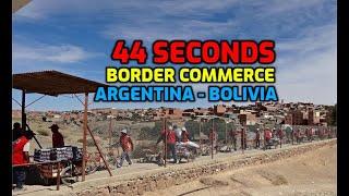 44 seconds - Argentina - Bolivia border commerce -  La Quiaca - Villazon - comercio de frontera