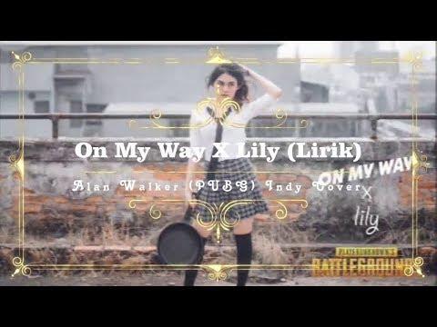 on-my-way-x-lily---indy-cover-(lirik-dan-terjemahan-bahasa-indonesia)
