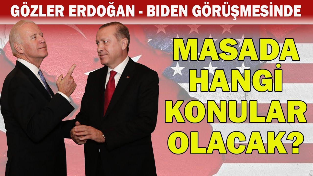 Erdoğan-Biden Görüşmesinde Neler Konuşulacak?