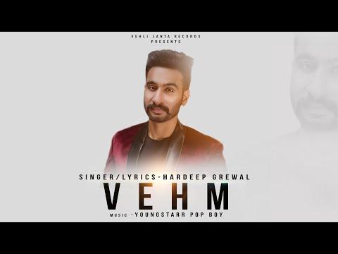 Vehm - Hardeep Grewal (Full Song) Latest Punjabi Songs 2018 | Vehli Janta Records