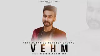Vehm Hardeep Grewal (Full Song) Latest Punjabi Songs 2018 | Vehli Janta Records