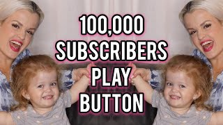 100,000 SUBSCRIBERS Play Button VLOG 145