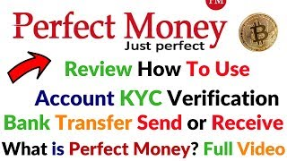 PerfectMoney Full Review Live Create Account KYC Verification Bank Transfer Money Send Receive Money