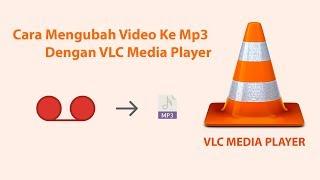 Cara-cara atau langkah-langkah terbaru dan terlengkap yang dapat Anda ikuti dan lakukan dalam mengubah Video Ke Mp3 dengan VLC Media Player.