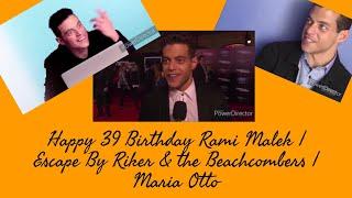 Happy 39 Birthday Rami Malek | Escape By Riker & the Beachcombers | Maria Otto