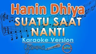 Hanin Dhiya - Suatu Saat Nanti (Karaoke Lirik Tanpa Vokal) by GMusic