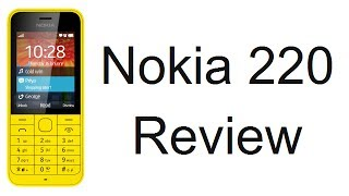 Nokia 220 Review, Hands On And Features At MWC 2014
