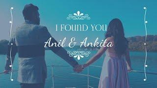 ANIL & ANKITA !  I FOUND YOU  !!  COUPLE STORY