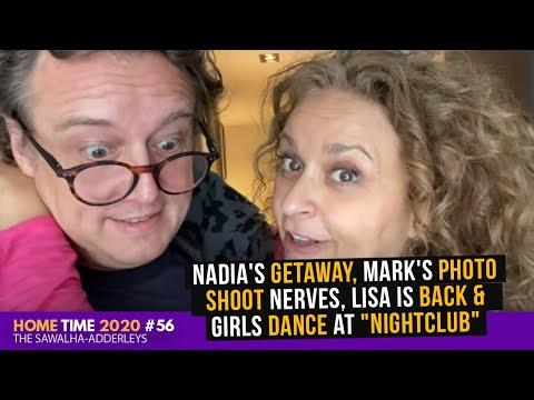 "HOME TIME 56 Nadia's GETAWAY, Mark's PHOTO SHOOT Nerves, Lisa is BACK & Girls DANCE At ""NIGHTCLUB"""