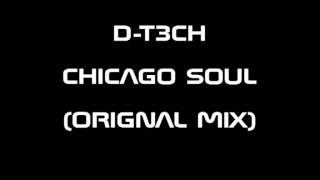 House Music: D T3CH-Chicago Soul (Orignal Mix)