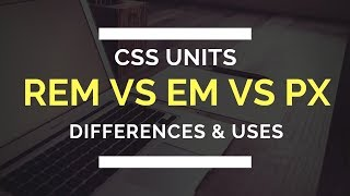 CSS Units REM vs EM vs PX in Hindi | Differences and When to use REM or EM