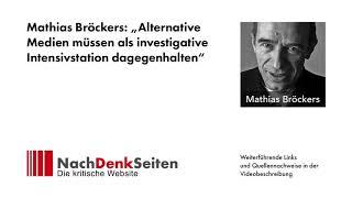"""Alternative Medien müssen als investigative Intensivstation dagegenhalten"", Mathias Bröckers"