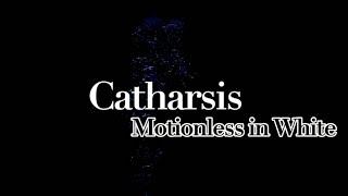 Catharsis - Motionless in White (Lyrics)