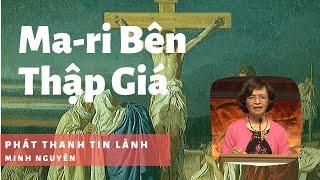 Ma-ri Bên Thập Giá - Phát Thanh Tin Lành
