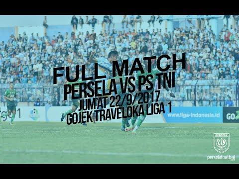 Full Match Persela Lamongan vs PS TNI Gojek Traveloka Liga 1 Putaran 2