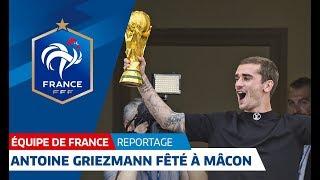 Équipe de France, Antoine Griezmann fêté à Mâcon I FFF 2018