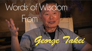 George Takei [ZULU] | Words of Wisdom