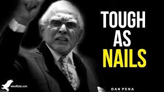 TOUGH AS NAILS | DAN PENA | MOTIVATION | WingsLikeEagles