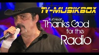 Kurt Heart - Thanks God For The Radio (Cover: Alan Jackson)