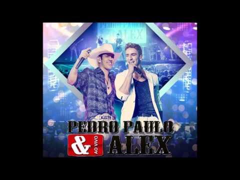 Pedro Paulo & Alex -  Vixi, Não Me Conhece   (OFICIAL DVD 2015)