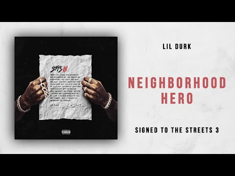 Lil Durk - Neighborhood Hero (Signed to the Streets 3)