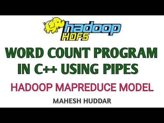 WordCount Program in C++ using Pipes interface  Hadoop MapReduce Model by Mahesh Huddar