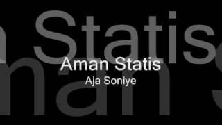 Aman Statis - Aja Soniye